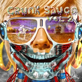 Chillage Records Presents: Crunksauce Vol 2.